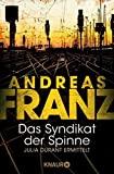 Andreas Franz: Das Syndikat der Spinne