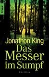 Jonathon King: Das Messer im Sumpf