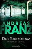 Andreas Franz: Das Todeskreuz