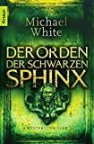 Michael White: Der Orden der schwarzen Sphinx