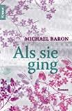 Michael Baron: Als sie ging