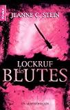Jeanne C. Stein: Lockruf des Blutes