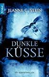 Jeanne C. Stein: Dunkle Küsse