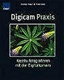 Peter Geins, Christian Haasz: Digicam Praxis