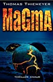Thomas Thiemeyer: Magma