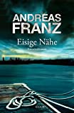 Andreas Franz: Eisige Nähe