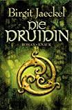 Birgit Jaeckel: Die Druidin