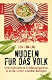 Jen Lin-Liu: Nudeln für das Volk. Eine kulinarische Entdeckungsreise