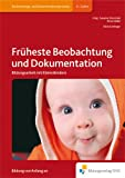 Silvia Gartinger, Susanne Viernickel, Petra Völkel: Früheste Beobachtung und Dokumentation. Bildungsarbeit mit Kleinstkindern.