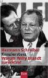 Hermann Schreiber: Kanzlersturz: Warum Willy Brandt zurücktrat