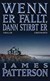 James Patterson: Wenn er fällt, dann stirbt er