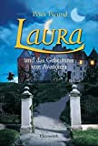 Peter Freund: Laura und das Geheimnis von Aventerra