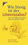Bruno Kremer, Klaus Richarz: Wie bissig ist der Löwenzahn? Tier- und Pflanzennamen und was dahinter steckt