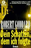 Robert Goddard: Dein Schatten dem ich folgte