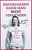 Kristina Fisser: Dachschaden kann man nicht versichern
