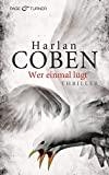 Harlan Coben: Wer einmal lügt