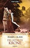 Isabel Glass: Die geteilte Krone
