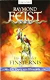 Raymond E. Feist: Ins Reich der Finsternis