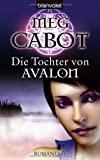 Meg Cabot: Die Tochter von Avalon