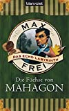 Max Frei: Die Füchse von Mahagon