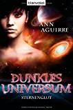 Ann Aguirre: Sternenglut