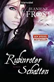Jeaniene Frost: Rubinroter Schatten