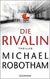 Miachael Robotham: Die Rivalin