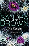 Sandra Brown: Die Zeugin