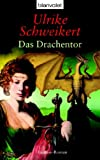 Ulrike Schweikert: Das Drachentor