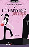 Michelle Rowen: Ein Happy End mit Biss