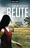 Jaye Ford: Die Beute