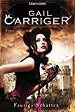 Gail Carriger: Feurige Schatten
