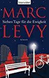 Marc Levy: Sieben Tage für die Ewigkeit