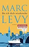Marc Levy: Bis ich dich wiedersehe