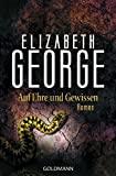 Elizabeth George: Auf Ehre und Gewissen