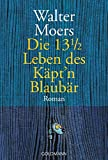 Walter Moers: Die 13 1/2 Leben des Käptn Blaubär