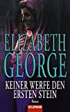 Elizabeth George: Keiner werfe den ersten Stein
