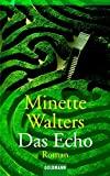 Minette Walters: Das Echo