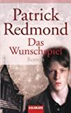 Patrick Redmond: Das Wunschspiel
