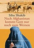 Siba Shakib: Nach Afghanistan kommt Gott nur noch zum Weinen