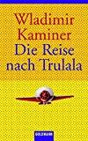 Wladimir Kaminer: Die Reise nach Trulala