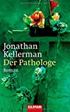 Jonathan Kellerman: Der Pathologe