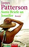 James Patterson: Sams Briefe an Jennifer