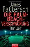 James Patterson: Die Palm-Beach-Verschwörung