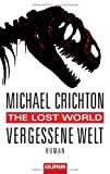 Michael Crichton: Vergessene Welt