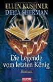 Ellen Kushner, Delia Sherman: Die Legende vom letzten König