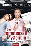 Thomas Hermanns: Das Tomatensaft Mysterium