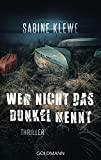 Sabine Klewe: Wer nicht das Dunkel kennt