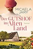Micaela Jary: Der Gutshof im Alten Land