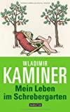 Wladimir Kaminer: Mein Leben im Schrebergarten